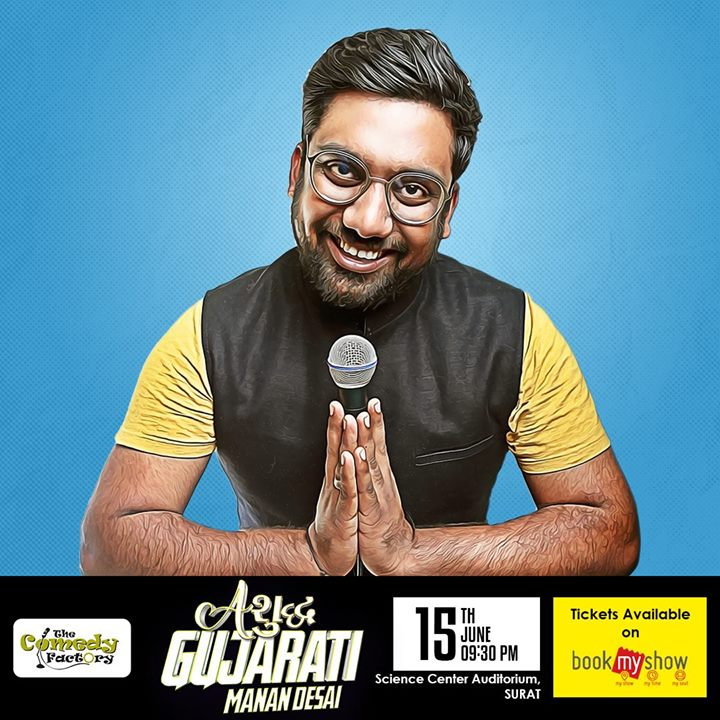 Aશુદ્ધ Gujarati Manan Desai in Surat! Buy tickets here - https://goo.gl/aZQ6dV  This is not the average Gujarati Stand Up Comedy Show. This is not a Stereotype Gujarati Show. This is as real as it gets. As brutal as possible. Watch Manan deconstruct the Gujarati Culture, Language, History and a lot more as he takes personal life experiences of being a Gujarati and mixes it up with his poignant observations of Gujarati lifestyle around him. After doing 6 years of Stand Up Comedy with 1000+ stage performances, national television stint, millions of hits online.. Finally he is doing his first auditorium show tour with his Gujlish Stand Up Comedy Special. Come and be a part of the a new benchmark in Gujarati Humor. This show will be for audience which is 16 years & above.  #StandUpComedy #Gujarati #English #Jatirehje